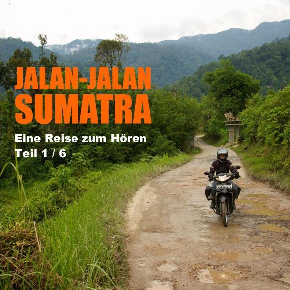 Jalan-jalan Sumatra Teil1